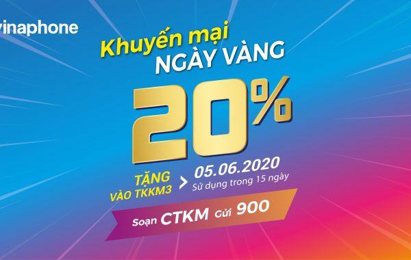 VinaPhone tặng 20% giá trị nạp trong ngày vàng 05/06/2020